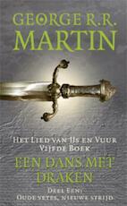 Het Lied van ijs en vuur / Boek 5 Een dans met draken Deel 1 Oude vetes, nieuwe strijd - George R.R. Martin (ISBN 9789024556335)