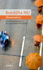 Boeddha NU - Dhammaketu (ISBN 9789056702625)