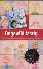 Ongewild lastig - Monique Baard, Désirée van der Elst (ISBN 9789077671320)