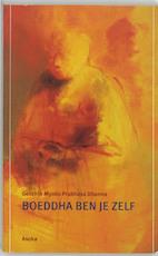 Boeddha ben je zelf - Gesshin Myoko Prabhasa Gesshin Myoko Prabhasa Dharma (ISBN 9789056700683)