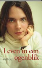 Leven in een ogenblik - Zoë Jenny (ISBN 9789059113619)