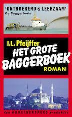 Het grote baggerboek - Ilja Leonard Pfeijffer (ISBN 9789029536738)