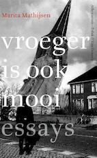 Vroeger is ook mooi - Marita Mathijsen (ISBN 9789025369101)