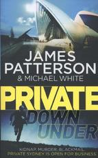 Private Down Under - James Patterson (ISBN 9780099590934)