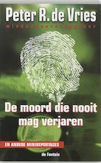 De moord die nooit mag verjaren - P.R. de Vries (ISBN 9789026118685)