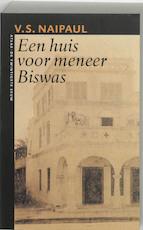 Een huis voor meneer Biswas - V.S. Naipaul (ISBN 9789045006727)