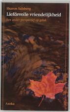 Liefdevolle vriendelijkheid - Sharon Salzberg (ISBN 9789056700096)