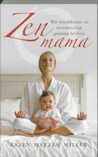 Zen mama - Karen Maezen Miller (ISBN 9789025959685)