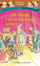 De vlucht van de knorrige kelner - Jacques Vriens (ISBN 9789000300167)