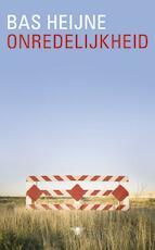 Onredelijkheid - Bas Heijne (ISBN 9789023448549)