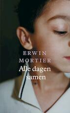 Alle dagen samen - Erwin Mortier (ISBN 9789023448471)