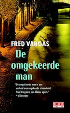 De omgekeerde man - Fred Vargas (ISBN 9789044533088)