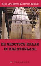 De grootste kraak in krantenland - Kees Schaepman (ISBN 9789491883286)