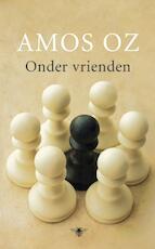 Onder vrienden - Amos Oz (ISBN 9789023473466)