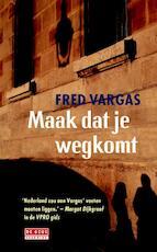 Maak dat je wegkomt - Fred Vargas (ISBN 9789044533125)
