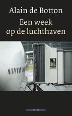 Een week op de luchthaven - Alain de Botton (ISBN 9789045016825)