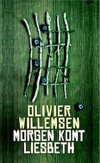 Morgen komt Liesbeth - Olivier Willemsen