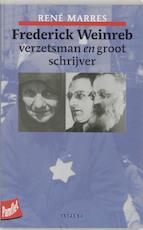 Frederik Weinreb verzetsman en groot schrijver - René Marres (ISBN 9789059110809)