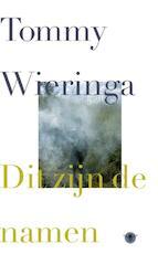 Dit zijn de namen - Tommy Wieringa (ISBN 9789023489917)