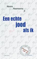 Een echte jood als ik - Heere Heeresma (ISBN 9789059115415)