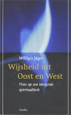 Wijsheid uit Oost en West - W. Jager (ISBN 9789056701871)