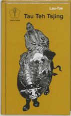 Tau Teh Tsjing ( Tau Teh King ) - Lau - Tze (ISBN 9789020245165)