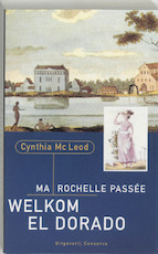 Ma Rochelle Passee, Welkom El Dorado - C. MacLeod (ISBN 9789054290537)