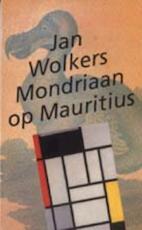 Mondriaan op Mauritius - Jan Wolkers