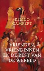 Vrienden, vriendinnen en de rest van de wereld - Remco Campert (ISBN 9789023468882)