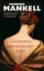 Geschiedenis van een gevallen engel - Henning Mankell (ISBN 9789044525441)