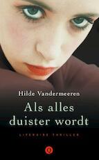 Als alles duister wordt - Hilde Vandermeeren (ISBN 9789021446820)