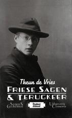 Friese sagen & terugkeer - Theun de Vries (ISBN 9789490848422)