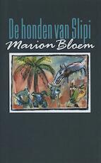 De honden van Slipi - Marion Bloem (ISBN 9789029580410)