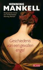 Geschiedenis van een gevallen engel - Henning Mankell (ISBN 9789044520385)