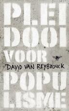 Pleidooi voor populisme - David van Reybrouck (ISBN 9789023463399)