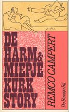 De Harm en Miepje Kurk story - Remco Campert