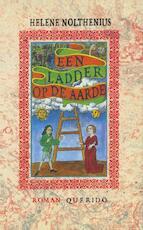 Een ladder op aarde - Helene Nolthenius (ISBN 9789021448183)