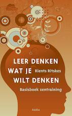 Leer denken wat je wilt denken - Rients Ritskes (ISBN 9789056703189)