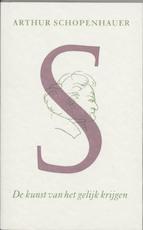 De kunst van het gelijk krijgen - A. Schopenhauer (ISBN 9789061684763)