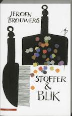 Stoffer & blik - Jeroen Brouwers (ISBN 9789045006970)