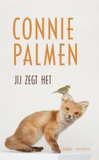 Jij zegt het - Connie Palmen (ISBN 9789044629088)
