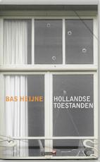 Hollandse toestanden - Bas Heijne (ISBN 9789044605945)