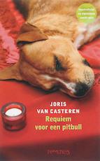 Requiem voor een pitbull - Joris van Casteren (ISBN 9789044610505)