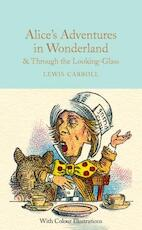 Alice's Adventures in Wonderland & Through the Looking-Glass and What Alice Found There - Lewis Carroll (ISBN 9781909621589)