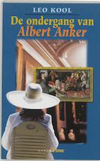 De ondergang van Albert Anker - L. Kool (ISBN 9789075323702)