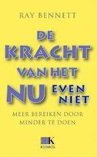 De kracht van het Nu (even niet) - R. Bennett (ISBN 9789021510927)