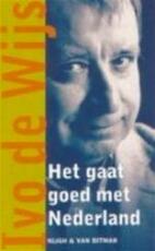 Het gaat goed met Nederland - Ivo de Wijs (ISBN 9789038884318)
