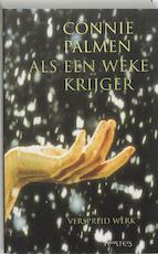 Als een weke krijger - Connie Palmen (ISBN 9789044606812)