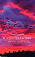 Het wonder werkt - Pam Emmerik (ISBN 9789021460826)