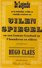 De legende en de heldhaftige, vrolijke en roemrijke avonturen van Uilenspiegel en van Lamme Goedzak in Vlaanderen en elders - Hugo Claus